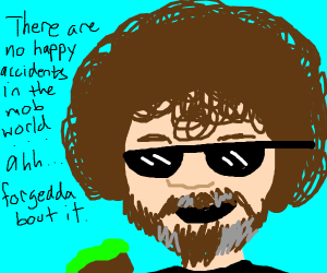 Mob boss Bob Ross