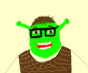 shrek but with hair and glasses