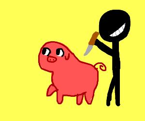 Pig's time to DIE