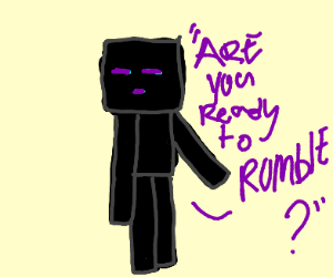 Enderman is ready to rumble