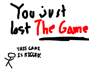 Truth is... Game was rigged from the start.