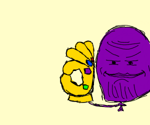 THANOS making an ok gontlent