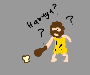 Caveman finds bread