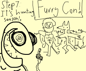 Step 6: Turns out you walked into a furry con