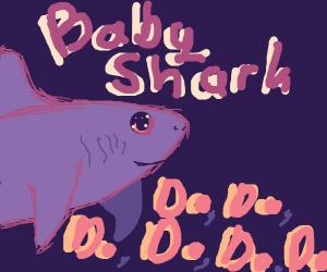 Baby shark ( do do do do)