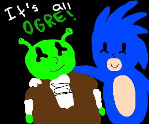 Sonic and Shrek team up. It's ogre.