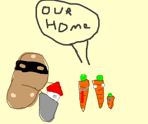 potato stealing carrot family's house