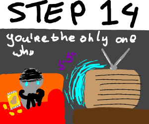 step 13: disappoint and try to live on