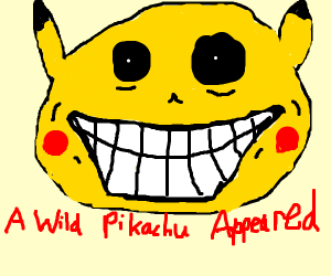 A wild pikachu coming to fight you. Watch out