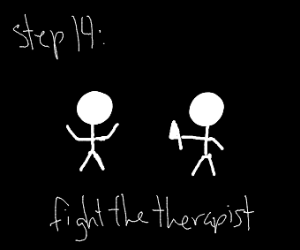 Step 13: Go to therapy