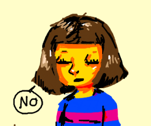 Way too realistic Undertale Frisk refusing