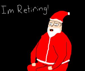 Santa decides to retire