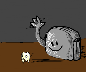 Toaster greeting tooth