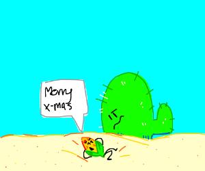 """Corn saying """"happy X-mas"""" to cactus"""