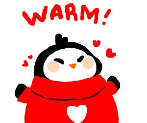 Penguin is happy because his sweater's warm