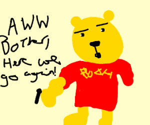 Pooh: Oh bother, here we go again