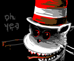 """a terrifying cat in the hat says """"oh yea"""""""