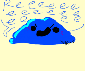 Blue thing cries REEEEE