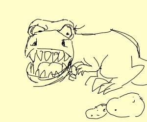 T-rex doesn't like potatoes.