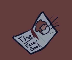 "a literal ""face book"" screaming"