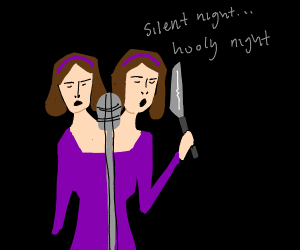 two headed girl singing silent night w/ knife