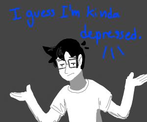 sort of depressed human