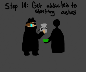 step 13: snort up the ashes!