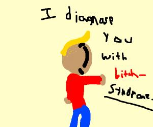 i diagnose you with yer mom gey