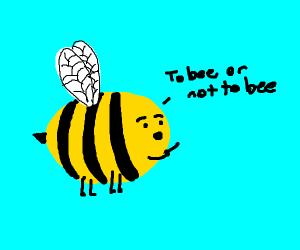 Hamlet soliloquy: bee version