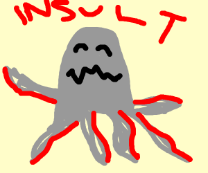 insulted by a squid