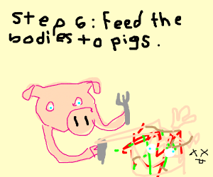 step 5 : hide the bodies