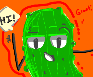 Giant pickle waves at you