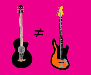 Bass is not a guitar