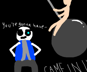 Sans about to be hit by a wrecking ball
