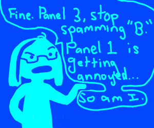 Panel 2, get Panel 3 to stop spamming down B