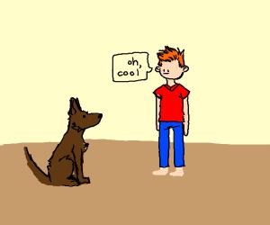 orange hair man says to dog oh cool