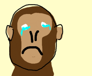 ape is crying #ewwww