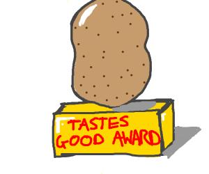"""A potato won the """"Tastes good"""" award"""
