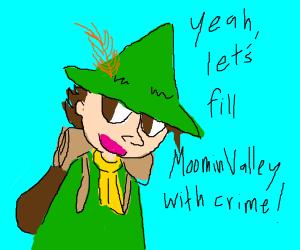 snufkin committing crimes