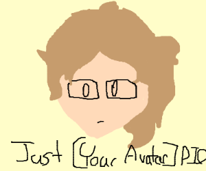 Just [Your Avatar] PIO