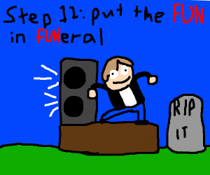 Step 11: mourn the death of it