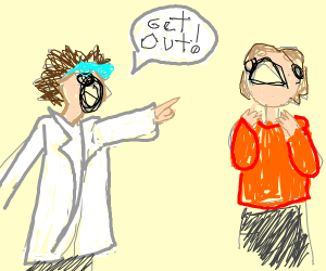 Mad scientist tell a dude to get the fuqu out