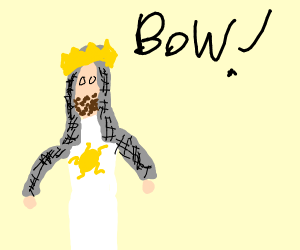 King tells you to bow