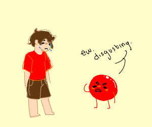 Red ball says Ew disgusting.