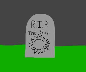 The sun is dead