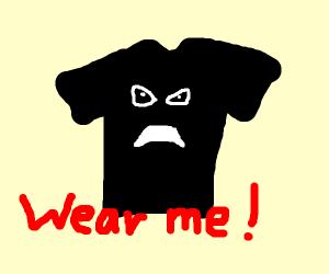 Black shirt that says wear me