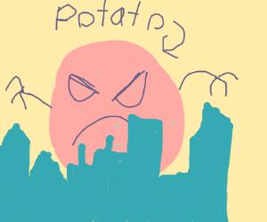 giant potato destroys all!