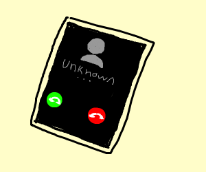 Someone unknown is calling you