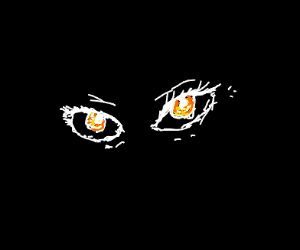 Two eyes stare out if the dark into your soul