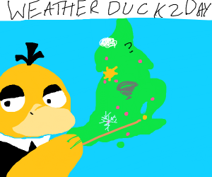 duck as a weatherman